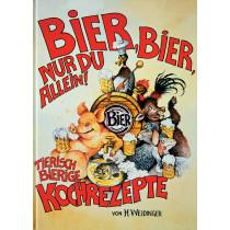 """WEIDINGERs Kochbuch """"Bier, Bier, nur du allein"""""""