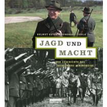 BE.BRA VERLAG Jagd und Macht: Die Geschichte des Jagdreviers Schorfheide