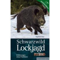 LEOPOLD STOCKER VERLAG Schwarzwild Lockjagd