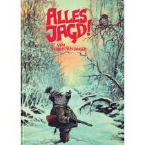 """WEIDINGERs Karikaturen """"Alles Jagd!"""""""
